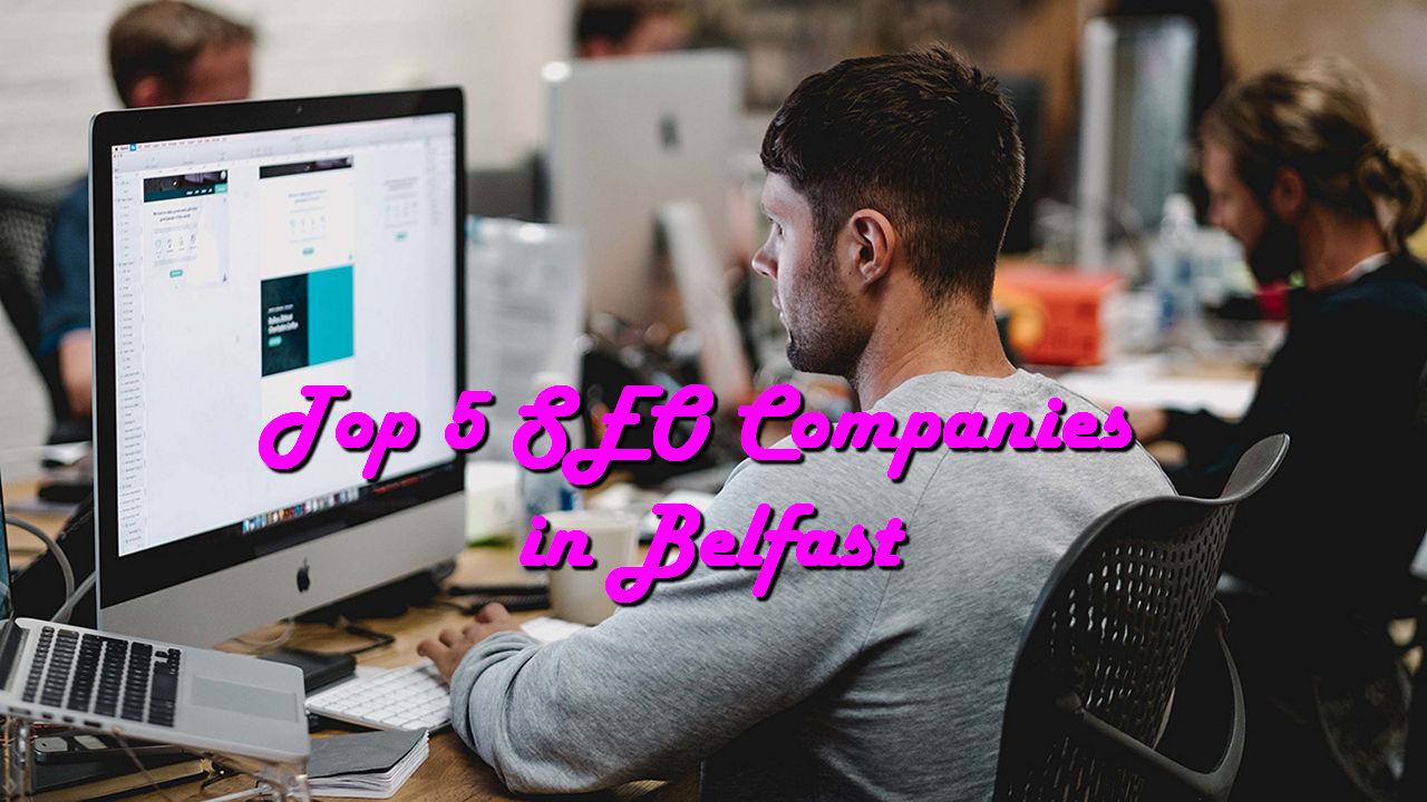 Top 5 SEO Companies in Belfast